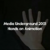 911 Media's Underground Hands-On-Animation